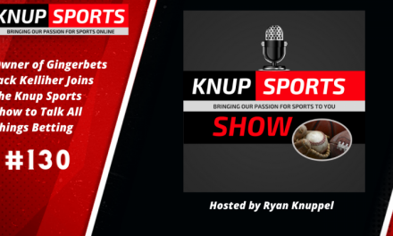 Show #130 – Owner of Ginger Bets Jack Kelliher Joins the Knup Sports Show to Talk All Things Betting