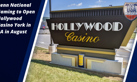Penn National Gaming to Open Hollywood Casino York in PA in August