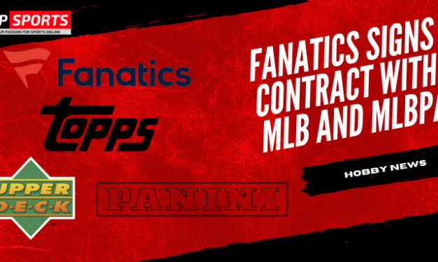 Fanatics Signs Contract with MLB and MLBPA | Are Topps and Panini in Trouble?