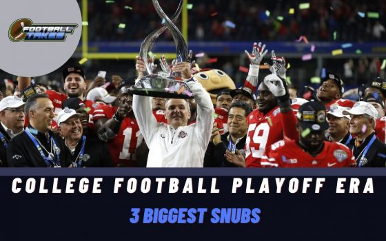 Three Biggest Snubs of the College Football Playoff Era