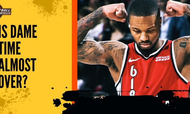 Is Dame Time Almost Over?