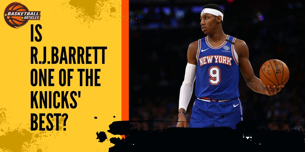 Is R.J.Barrett the Second best player on the NY Knicks?