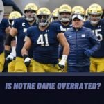 Is Notre Dame Overrated?