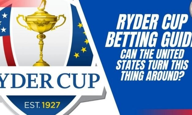 Ryder Cup Betting Guide: Can the United States Turn this Thing Around?