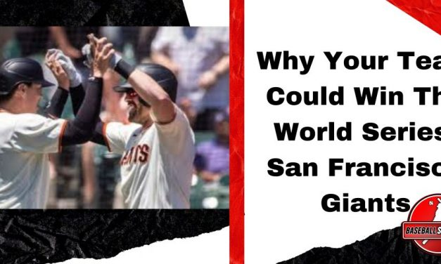 Why Your Team Could Win The World Series: San Francisco Giants