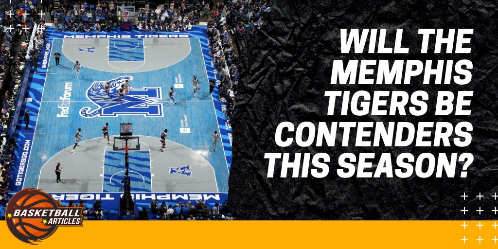 Will the Memphis Tigers be Contenders This Season?
