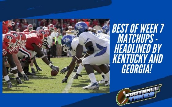 Best of Week 7 matchups – Headlined by Kentucky and Georgia!