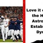 Love it or Hate it, the Houston Astros Have Established a Dynasty