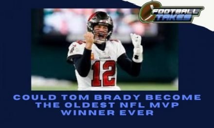 Could Tom Brady Become the Oldest NFL MVP Winner Ever