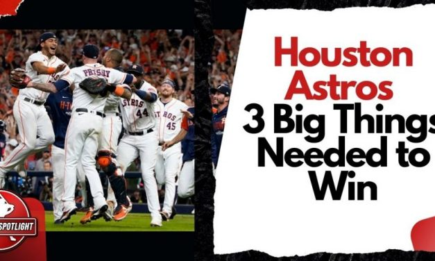 Houston Astros 3 Big Things Needed to Win