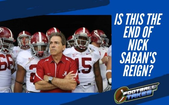 Is this the End of Nick Saban's reign?