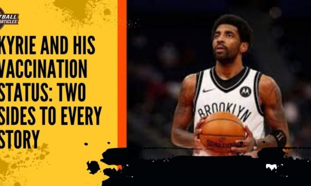 Kyrie and his Vaccination status: Two sides to every story