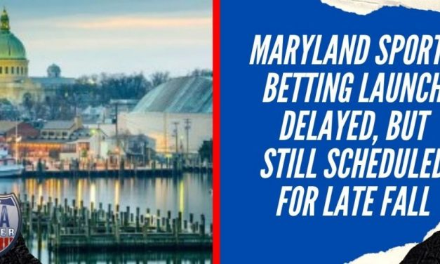 Maryland Sports Betting Launch Delayed, But Still Scheduled for Late Fall