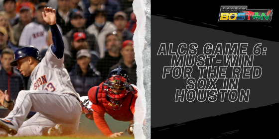 ALCS Game 6: Must-Win for the Red Sox in Houston