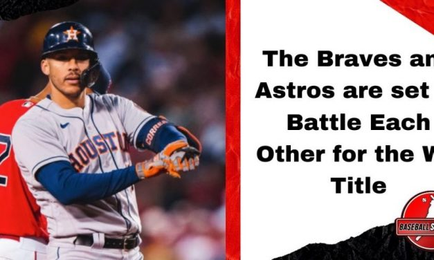 The Braves and Astros are set to Battle Each Other for the WS Title